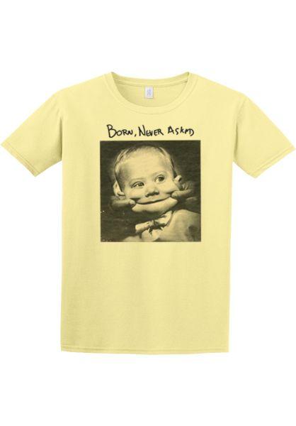 Lovesick T-Shirts Born Never Asked lightyellow vorderansicht 0320324
