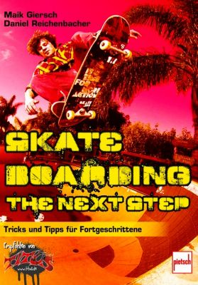 Pietsch-Verlag Skateboarding-The-next-step