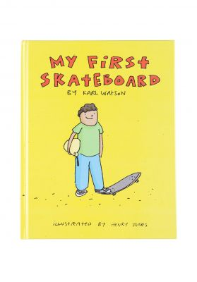 My First Skateboard Book My First Skateboard Book By Karl Watson