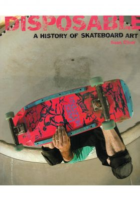Gingko Press Disposable - A History of Skateboard Art Book