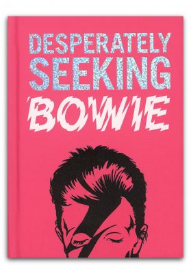 Gingko Press Desperately Seeking Bowie Book