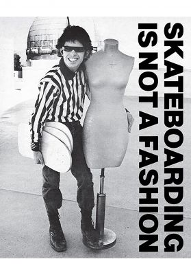 Gingko Press Skateboarding is Not a Fashion Book